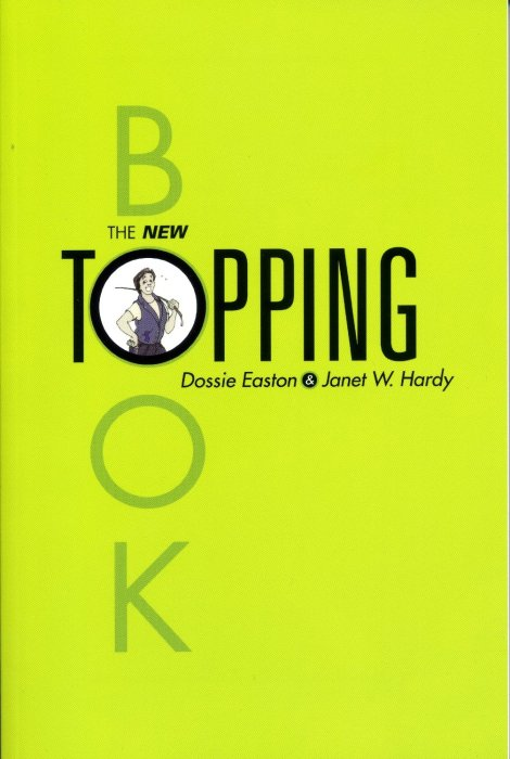 The New Topping Book by Dossie Easton & Janet W. Hardy